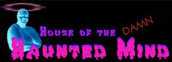 Banner;  House of the Damn Haunted Mind