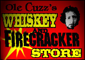 Ole Cuzz's Whisky & Firecrackers...till caught...